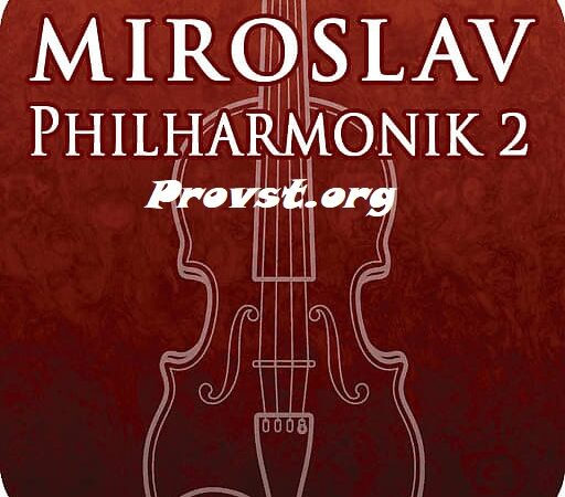 Miroslav Philharmonik Crack 2 With Free Download 2021